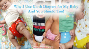 Why I Use Cloth Diapers for My Baby – And You Should Too!