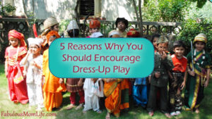 5 Reasons Why You Should Encourage Dress Up Play