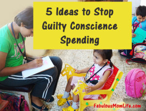 5 Ideas to Stop Guilty Conscience Spending