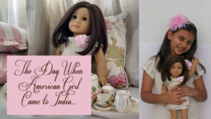 The Day When American Girl Doll Came to India…