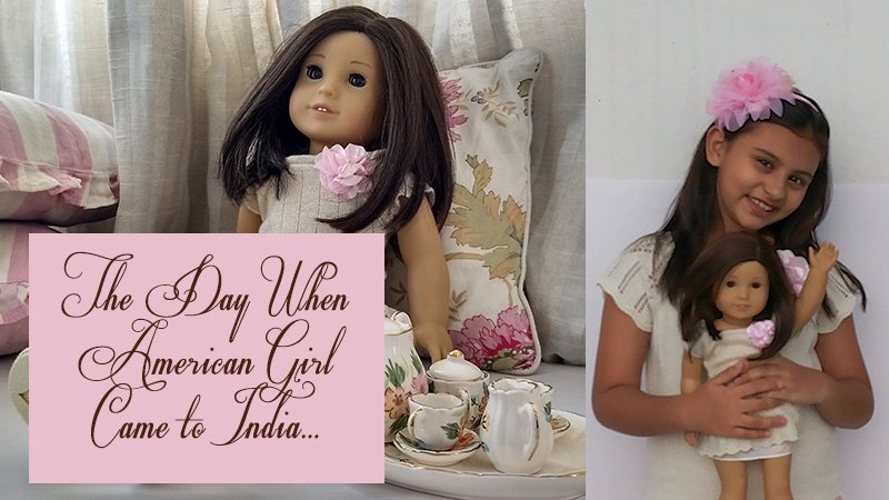 The Day When American Girl Doll Came to India...