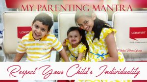 My Parenting Mantra – Respect Your Child's Individuality