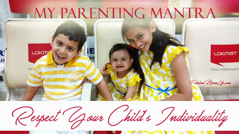 My Parenting Mantra - Respect Your Child's Individuality