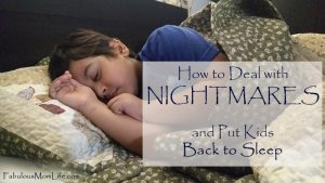 How to Deal with Nightmares and Put Kids Back to Sleep