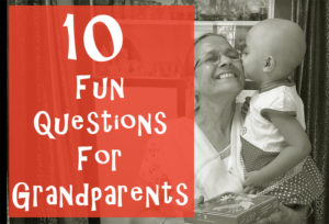 10 Fun Questions For Grandparents