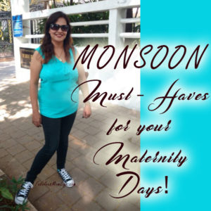 Monsoon Must-Haves for your Maternity Days!