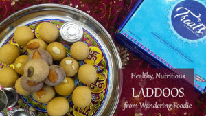 Healthy, Nutritious Laddoos from Wandering Foodie