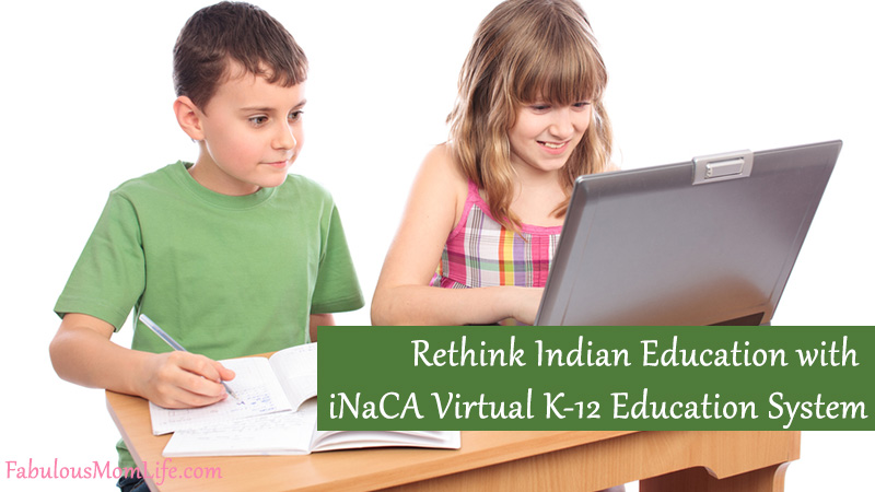 Rethink Indian Education with iNaCA Virtual K-12 Education System