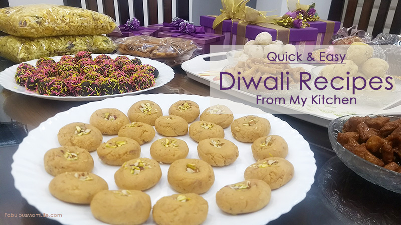 Quick & Easy Diwali Recipes from My Kitchen