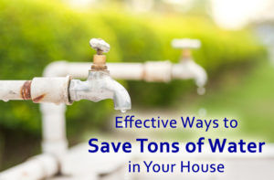 Effective Ways to Save Tons of Water at Home