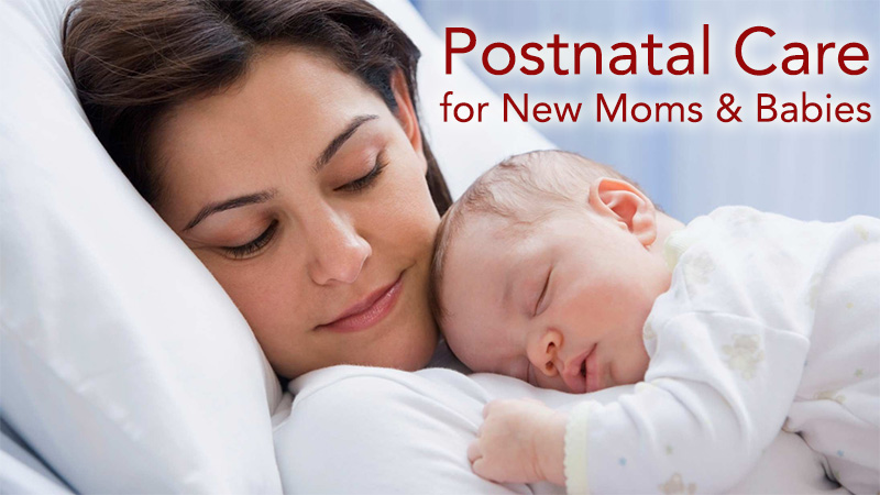 Postnatal Care for New Moms and Babies