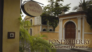 Pondicherry: A Gourmet's Paradise