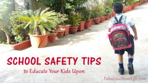 School Safety Tips to Educate Your Kids Upon