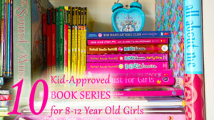10 Kid-Approved Book Series for 8-12 Year Old Girls