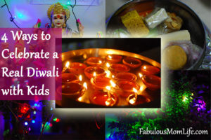 4 Ways to Celebrate a Real Diwali with Kids