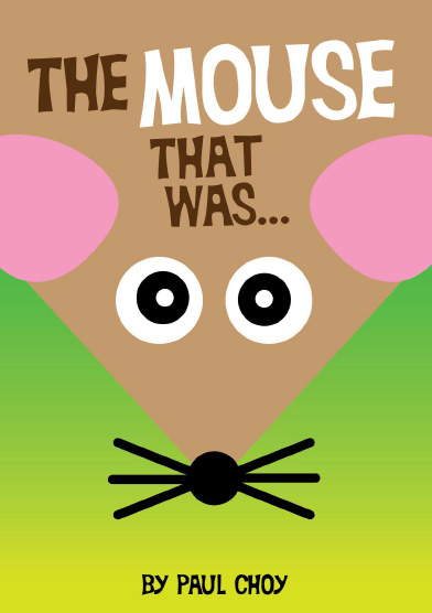 The Mouse That Was - by Paul Choy