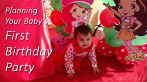 Planning Your Baby's First Birthday Party – Part 1
