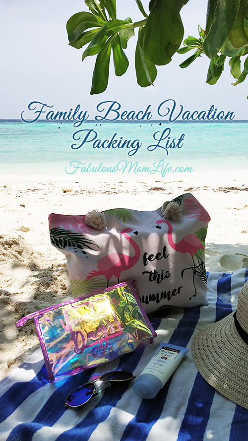 Family Beach Vacation Packing List Fabulous Mom Life